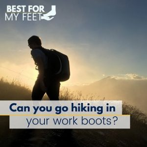 Can you go hiking wearing your work boots?