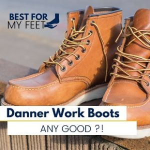 an image with a pair of beautiful leather work boots from danner being the featured image of this page talking about if Danner work boots are any good or not