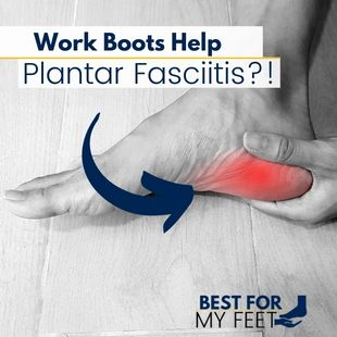 """a worker with an inflamed heel due to plantar fasciitis and a text over the image saying:"""" work boots help plantar fasciitis?"""""""